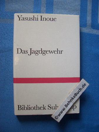 Das Jagdgewehr. [Aus d. Japan. von Oskar Benl] / Bibliothek Suhrkamp ; Bd. 137