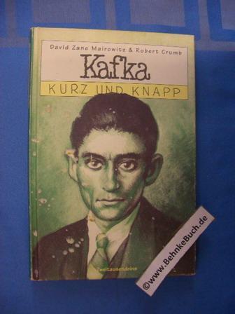 Kafka kurz und knapp. Texte von. Ill.: Mairowitz, David Zane,