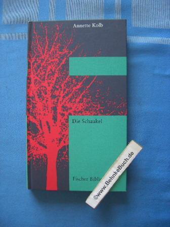Die Schaukel : Roman. Annette Kolb / Fischer-Bibliothek - Kolb, Annette (Verfasser)