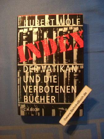 Index : der Vatikan und die verbotenen: Wolf, Hubert (Verfasser).