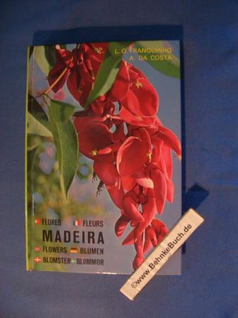 Madeira. Pflanzen und Blumen. - Franquinho, Luis de O. und da Costa. António