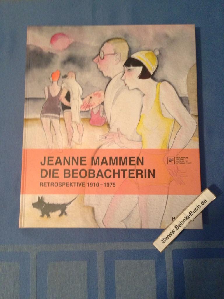 Jeanne Mammen. Die Beobachterin : Retrospektive 1910-1975.: Mammen, Jeanne (Illustrator),