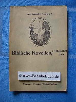 Biblische Novellen : Ruth, Jona, Esther. Aus: Hauser, Otto.