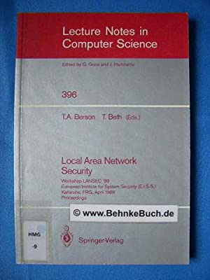 Local area network security : proceedings. Workshop LANSEC '89, Europ. Inst. for System Security ...