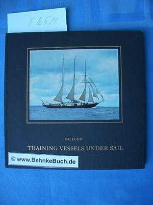 Training Vessels under Sail.: Lund, Kaj.