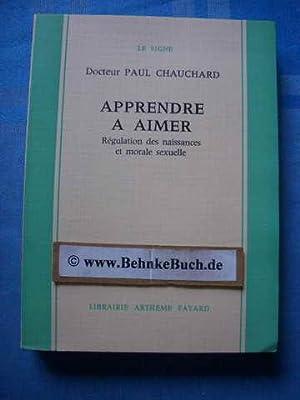 Apprendre A Aimer: Regulation Des Naissances Et: Chauchard, Paul.