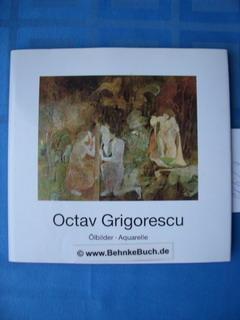 Octav Grigorescu. Ölbilder - Aquelle.: Herausg. Von Ernst