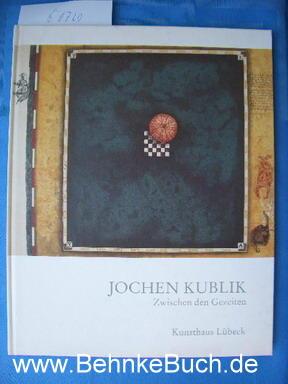 Zwischen den Gezeiten. Zeichnungen und Radierungen.: Kublik, Jochen.