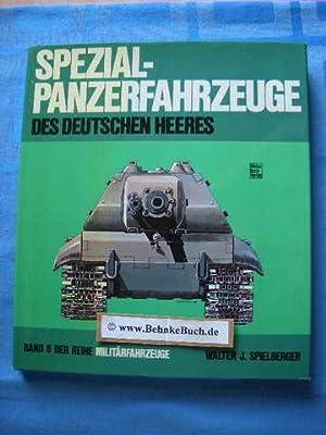 Spezial-Panzer-Fahrzeuge des deutschen Heeres. Massstabskizzen: Hilary L.: Spielberger, Walter J.