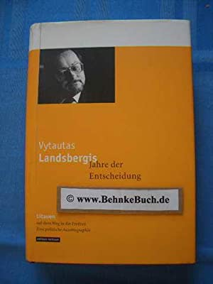 Jahre der Entscheidung : Litauen auf dem: Landsbergis, Vytautas.