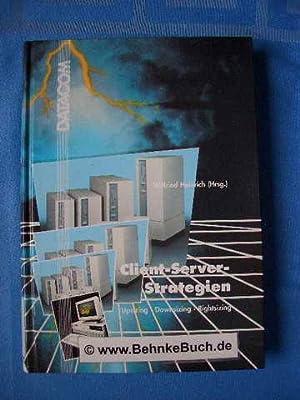 Client-Server-Strategien : upsizing - downsizing - rightsizing.: Heinrich, Wilfried (Hrsg.).