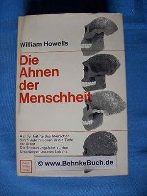 Die Ahnen der Menschheit : Der Werdegang: Howells, William W.