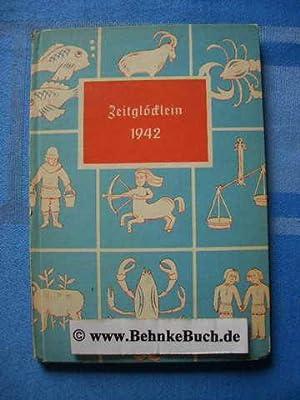 Zeitglöcklein. Ein Kalender für das Jahr 1942: Schreiber, Heinrich.