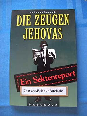 Die Zeugen Jehovas : ein Sektenreport.: Kaiser, Eva-Maria und