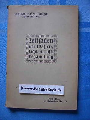 Leitfaden der Wasser-, Licht- und Luftbehandlung zum: Greger, Ludwig.
