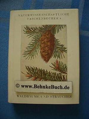 Unsere Waldbäume, Sträucher und Zwergholzgewächse. Ludwig Klein.: Klein, Ludwig, Friedrich