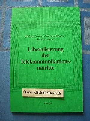 Liberalisierung der Telekommunikationsmärkte : wettbewerbspolitische Probleme des: Gröner, Helmut, Helmut