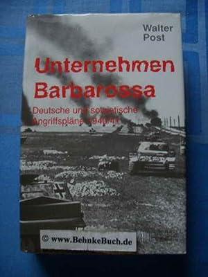 Unternehmen Barbarossa : deutsche und sowjetische Angriffspläne: Post, Walter.
