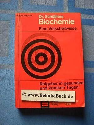D[okto]r Schüsslers Biochemie : eine Volksheilweise; Ratgeber: Jaedicke, Hans G.