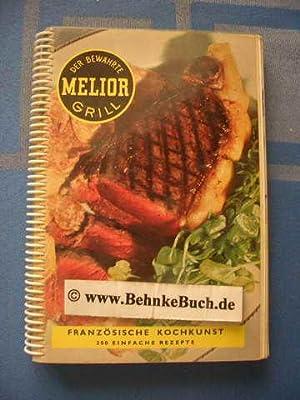Melior. Der Echte Grill für jede Küche.,