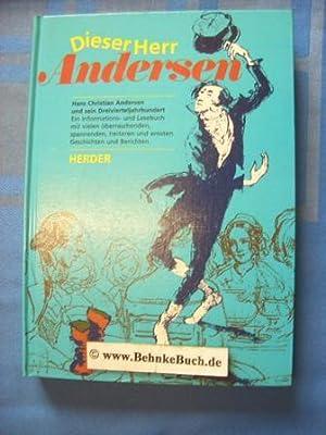 Dieser Herr Andersen : Hans Christian Andersen: Leiter, Helmut [Hrsg.]