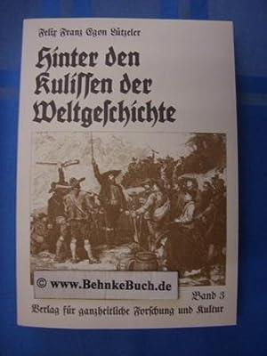 Hinter den Kulissen der Weltgeschichte : Beitrag: Lützeler, Felix Franz