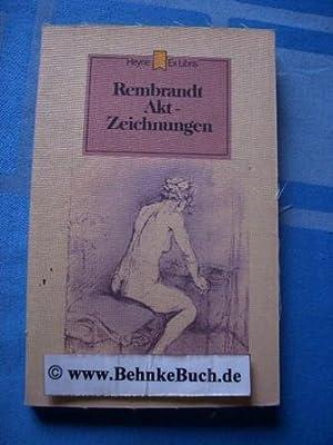 Akt-Zeichnungen und Radierungen. Rembrandt. Hrsg. von Marianne: Rembrandt, Harmensz van