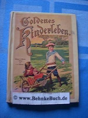 Goldenes Kinderleben : ein Bilderbuch ; mit: Wagner, Paul [Mitarb.].