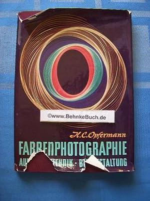 Farbenphotographie : Aufnahmetechnik, Bildgestaltung. H. C. Opfermann: Opfermann, Hans C.