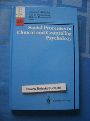 Social Processes in Clinical and Counseling Psychology.: Maddux,, James E.,