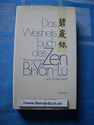 Das Weisheitsbuch des Zen : Koans aus: Seidl, Achim. und