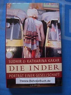 Die Inder : Porträt einer Gesellschaft. Sudhir: Kakar, Sudhir und