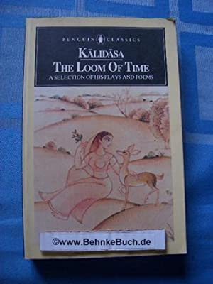 The Loom of Time: A Selection of: Kalidasa and Chandra