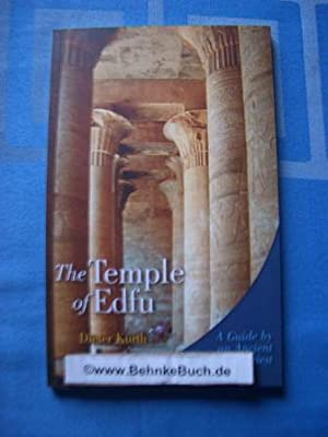 The Temple of Edfu: A Guide by: Kurth, Dieter and