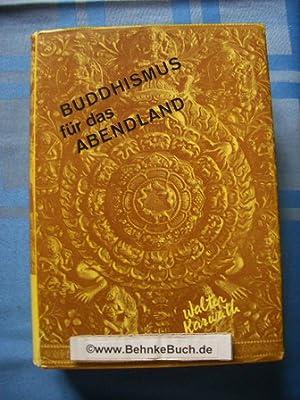 Buddhismus für das Abendland : Freiheit durch Erkenntnis ; eine in 3 Teile gegliederte Arbeit über ...