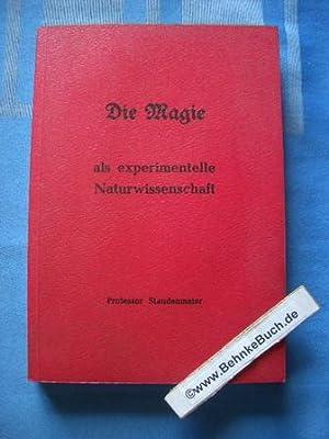 Die Magie als experimentelle Naturwissenschaft.: Staudenmaier, Ludwig
