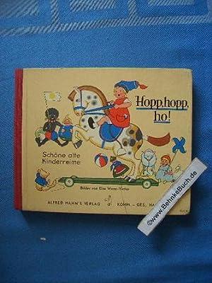 Hopp, hopp, ho! : Schöne alte Kinderreime.: Wenz-Vietor, Else.