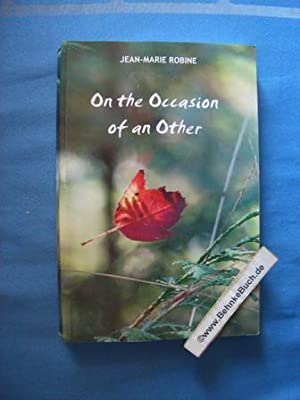 On the Occasion of an Other.: Robine, Jean-Marie