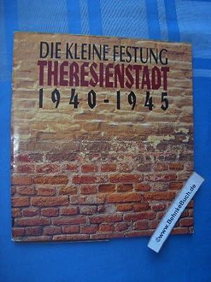 Die kleine Festung Theresienstadt 1940 - 1945.: BeneÅ¡ová, Miroslava und
