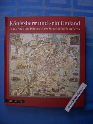 Königsberg und sein Umland in Ansichten und: Jammers, Antonius (Hrsg.),