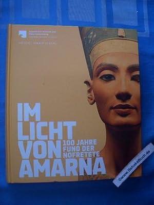 Im Licht von Amarna : 100 Jahre: Seyfried, Friederike (Hrsg.).