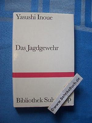 Das Jagdgewehr. [Aus d. Japan. von Oskar: Inoue, Yasushi und