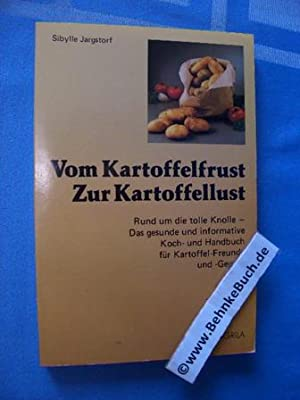 Vom Kartoffelfrust zur Kartoffellust : rund um: Jargstorf, Sibylle.