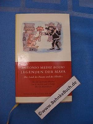 Legenden der Maya : Das Land des: Mediz Bolio, Antonio.