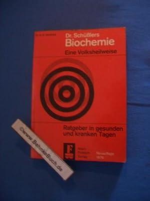 Dr. Schüsslers Biochemie : eine Volksheilweise ;: Jaedicke, Hans G.