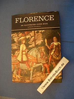 Florence an Illustrated Guide Book. With over 200 Black and White and colour Illustrations.