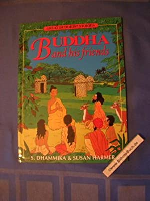 Buddha And His Friends: Great Buddhist Stories