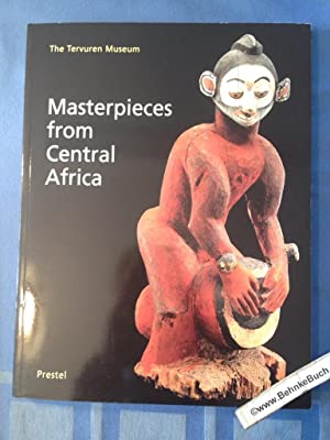 Masterpieces from Central Africa: The Tervuren Museum (African, Asian & Oceanic Art S.)