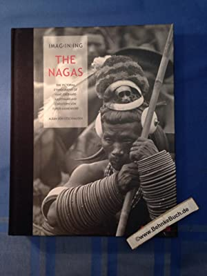 Imag(in)ing the Nagas : the pictorial ethnography of Hans-Eberhard Kauffmann and Christoph von Fü...