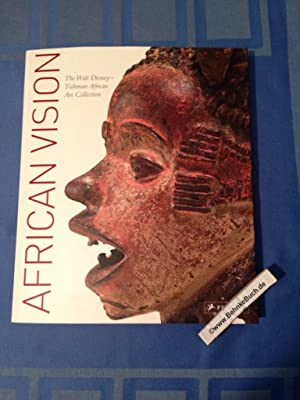African vision : the Walt-Disney-Tishman African Art Collection ; [in conjunction with the Exhibi...